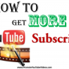 How To Get YouTube Subscribers – Part 1
